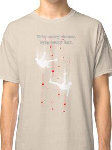 TAKE EVERY CHANCE Classic T-Shirt