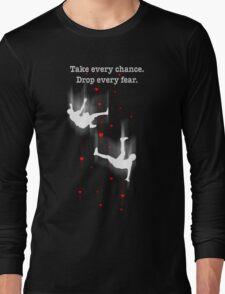 TAKE EVERY CHANCE Long Sleeve T-Shirt