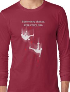 TAKE EVERY CHANCE Long Sleeve T-Shirt