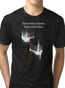 TAKE EVERY CHANCE Tri-blend T-Shirt