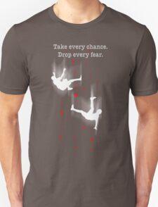 TAKE EVERY CHANCE Unisex T-Shirt