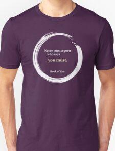 Zen Guru Wisdom Quote T-Shirt