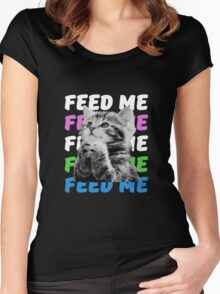 Feed me kitten very hungry asking for food Women's Fitted Scoop T-Shirt