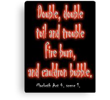 MACBETH, Play, Theater, Double, Double Toil & Trouble, Bubble, Witches, Shakespeare, Canvas Print