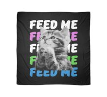 Feed me kitten very hungry asking for food Scarf