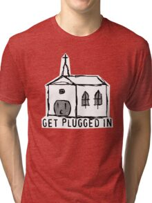 get plugged in Tri-blend T-Shirt