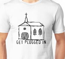 get plugged in Unisex T-Shirt