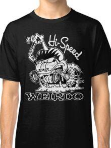 Hi Speed Weirdo Classic T-Shirt