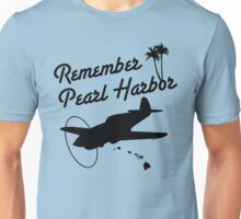 Remember Pearl Harbor (Black Ver.) Unisex T-Shirt