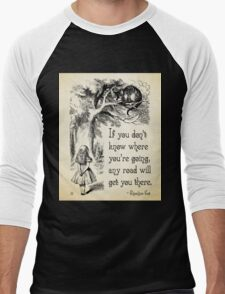 Alice in Wonderland Quote - Any Road - Cheshire Cat Quote - 0106 T-Shirt