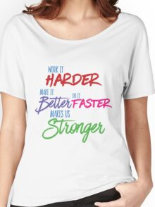 Harder Makes It Better Faster Women's Relaxed Fit T-Shirt