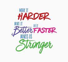 Harder Makes It Better Faster Unisex T-Shirt