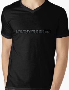 I would love to change the world, but they won't give me the source code. Mens V-Neck T-Shirt