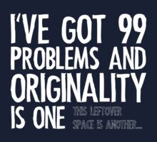 99 Problems by LTDesignStudio
