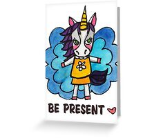 Be Present: Unicorn Drawing Watercolor Illustration Greeting Card