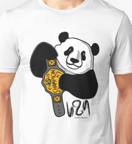 The Champ Is Bear! Unisex T-Shirt