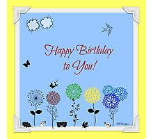 Happy Birthday to You!  Photographic Print