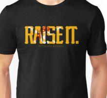 Raise It! Unisex T-Shirt