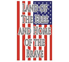 Land of the free, and the home of the brave, The Star Spangled Banner, FLAG, America, American, USA, United States Photographic Print