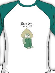 Peridot - Don't Call Me CUTE T-Shirt
