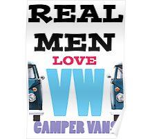 Real Men Love VW Camper Vans Poster
