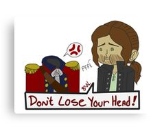 Don't Lose Your Head Canvas Print