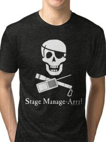 Stage Manage-Arrr! White Design Tri-blend T-Shirt