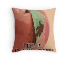 Life is Peachy Keen Throw Pillow
