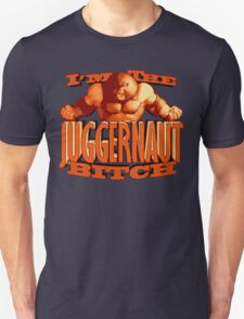 I'm the JUGGERNAUT! T-Shirt