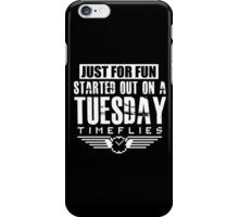 Timeflies- Just For Fun iPhone Case/Skin