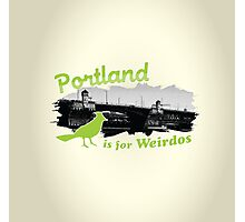 Portland is for Weirdos Photographic Print