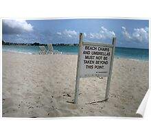'beach chairs and umbrellas must not be taken beyond this point - by management' Poster