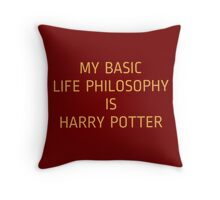 My basic life philosophy is harry potter Throw Pillow