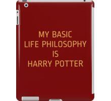 My basic life philosophy is harry potter iPad Case/Skin
