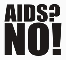 Aid's? NO! by shadeprint