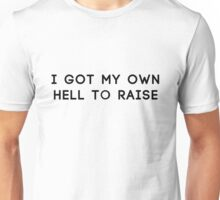 Hell to Raise Unisex T-Shirt