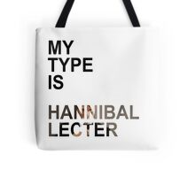 My Type Is Hannibal Lecter Tote Bag