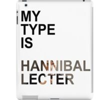 My Type Is Hannibal Lecter iPad Case/Skin