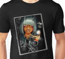 Look behind you Unisex T-Shirt