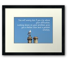 Rise above your difficulties -inspirational Framed Print