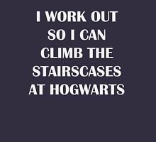 I work out so i can climb the staircases of hogwarts  T-Shirt