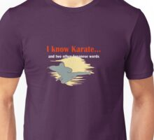 I know Karate Unisex T-Shirt