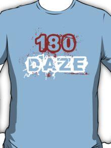 180 DAZE - Full Chest T-Shirt