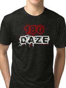 180 DAZE - Full Chest Tri-blend T-Shirt