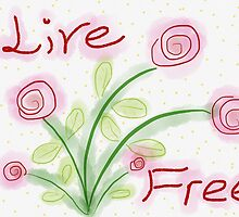 Live Free by FoxfireDesigns