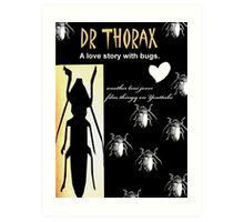 Dr Thorax Art Print