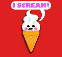 I SCREAM! T-Shirt