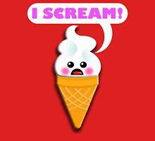 I SCREAM! T-Shirt