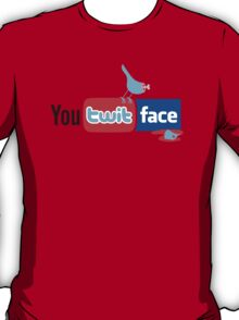 You Twit Face T-Shirt