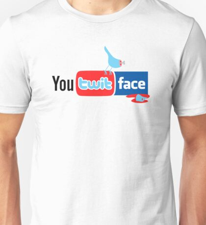 You Twit Face Unisex T-Shirt